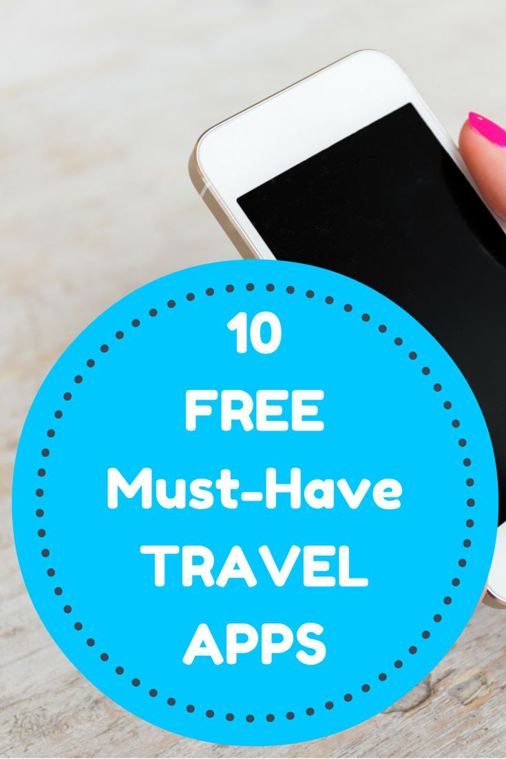 10 Must-Have Travel Apps (That Are Also Free!)