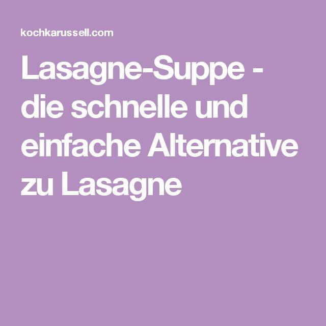 Lasagne-Suppe - die schnelle und einfache Alternative zu Lasagne