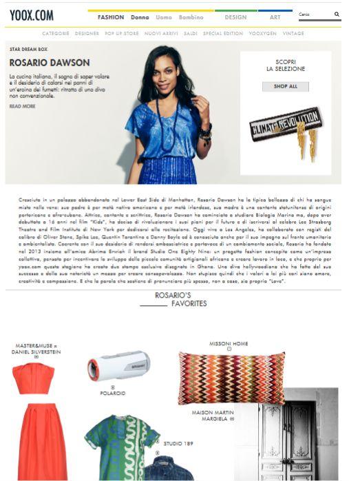Interessante l'idea di YOOX.COM di dedicare un articolo alla carismatica Rosario Dawson con tanto di intervista e selezione dei prodotti preferiti dall'attrice.