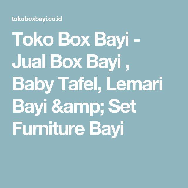 Toko Box Bayi - Jual Box Bayi , Baby Tafel, Lemari Bayi & Set Furniture Bayi
