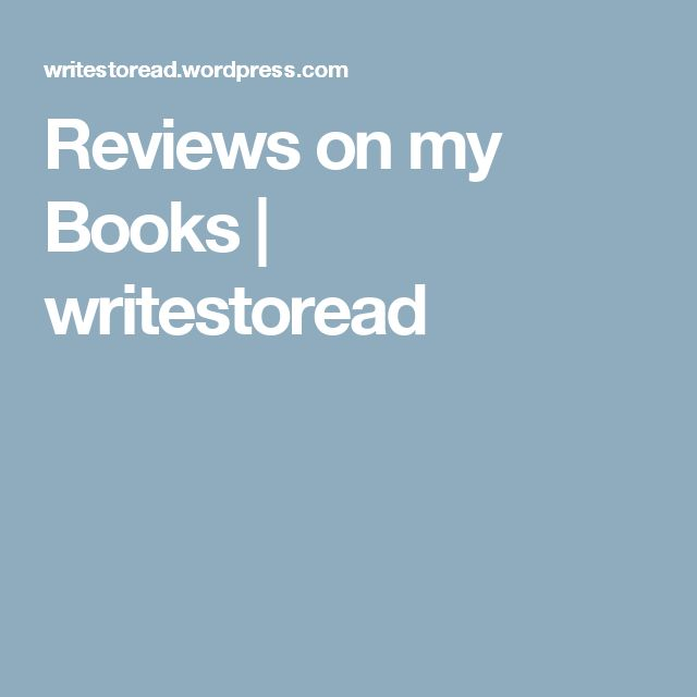Reviews on my Books | writestoread