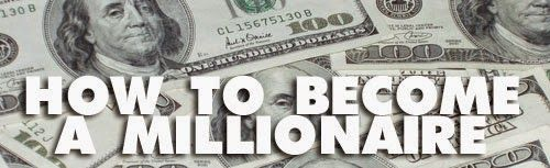 Follow these easy ways to become a millionaire and share with your friends to achieve their dream.