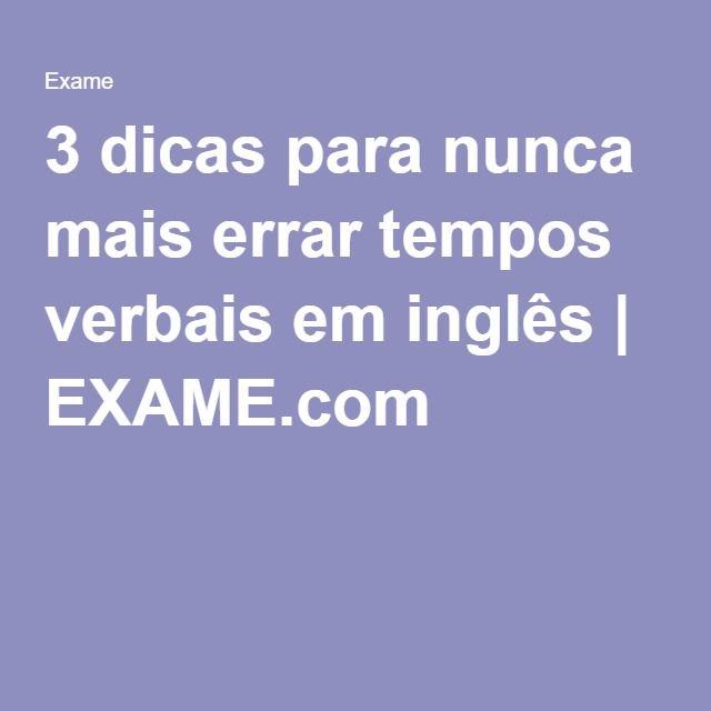3 dicas para nunca mais errar tempos verbais em inglês | EXAME.com
