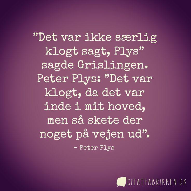 Peter Plys citat om klogskab eller mangel på samme.
