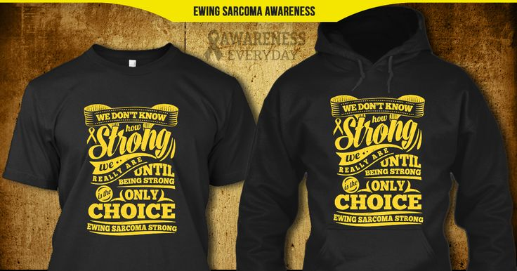 Get this Ewing Sarcoma Awareness Shirt, Hoodie, Tanktop, or V-Neck. A quality keepsake that makes a great gift for yourself or someone you love