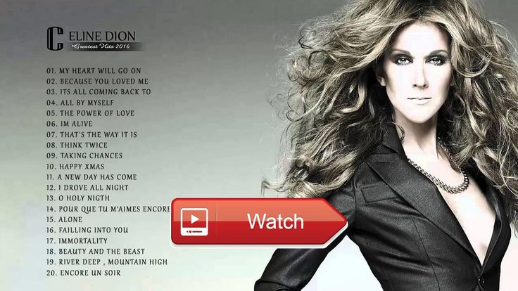 Celine Dion Greatest Hits Best Songs Of Celine Dion Collection Playlist  Celine Dion Greatest Hits Best Songs Of Celine Dion Collection Playlist
