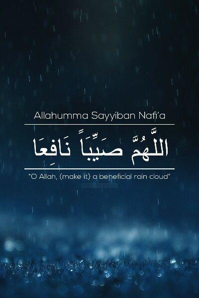 """Allahumma sayyiban nafi'a"" Oh Allah, grant us beneficial rain"""