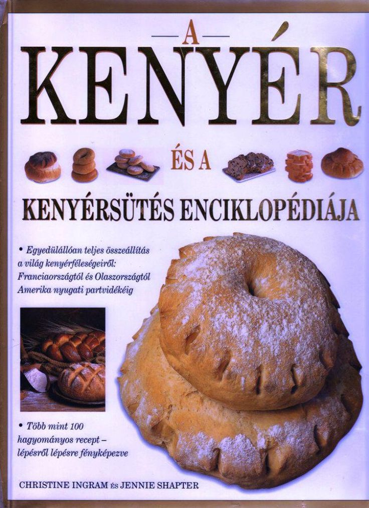 A kenyer es a kenyersutes enciklopediaja(christine ingram jennie shapter)