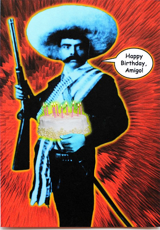 Funny Zapata birthday card is crafted in Popliments' copyrighted psychedelic pop art style. Inspired by a historical photo of the Mexican revolutionary Zapata, this greeting card has a color palette of red, yellow and blue.   Front: Happy Birthday, Amigo! Inside: We don't need no stinking party favors. We got cake!