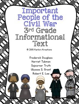 This includes text about Harriet Tubman, Sojourner Truth, Frederick Douglass, Ulysses S. Grant and Robert E. Lee. The text range in Lexile from 610-850. FREEBIE  This is designed to be used in a 3rd grade classroom just beginning to learn about people of the Civil War.