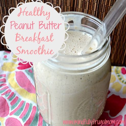 The BEST Healthy Breakfast Smoothie Recipe - Nut Butter, Yogurt. Can make nut-free, dairy-free, and gluten free! Whole foods!