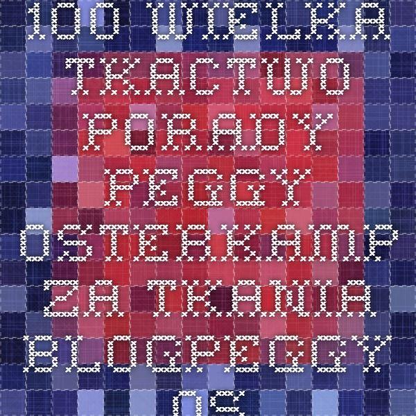 100 Wielka Tkactwo Porady - Peggy OSTERKAMP za tkania BlogPeggy OSTERKAMP za Tkactwo Blog