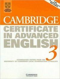 Cambridge Certificate in Advanced English 3