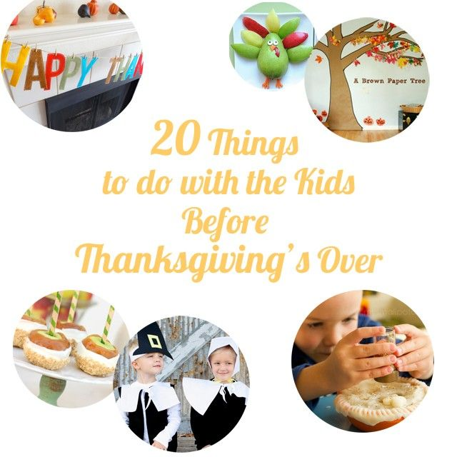 A go-to list of recipes and activities to do with your kiddos before Thanksgiving's over.