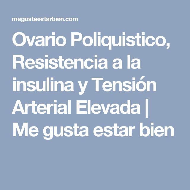 Ovario Poliquistico, Resistencia a la insulina y Tensión Arterial Elevada | Me gusta estar bien