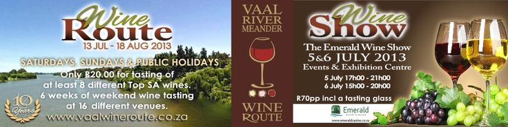 Emerald Wine Show & Vaal Wine Route July to August 2013 http://www.n3gateway.com/n3blog/15/Vaal-Wine-Route.htm