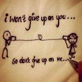I Won't Give UP- Love Quotes