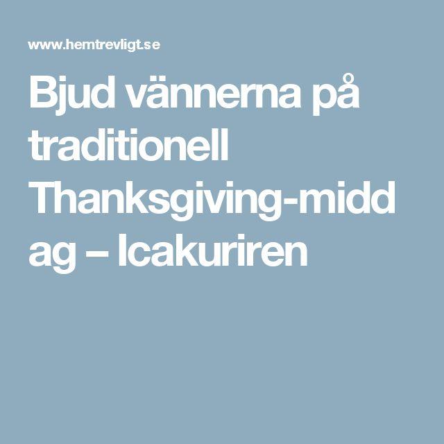 Bjud vännerna på traditionell Thanksgiving-middag – Icakuriren
