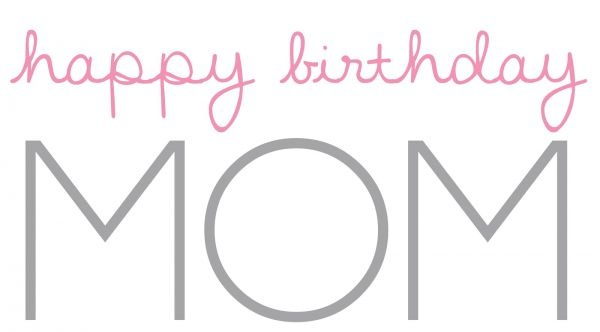 Happy Birthday Quotes For Ur Mom Birthday Sayings For Mom Buzzle