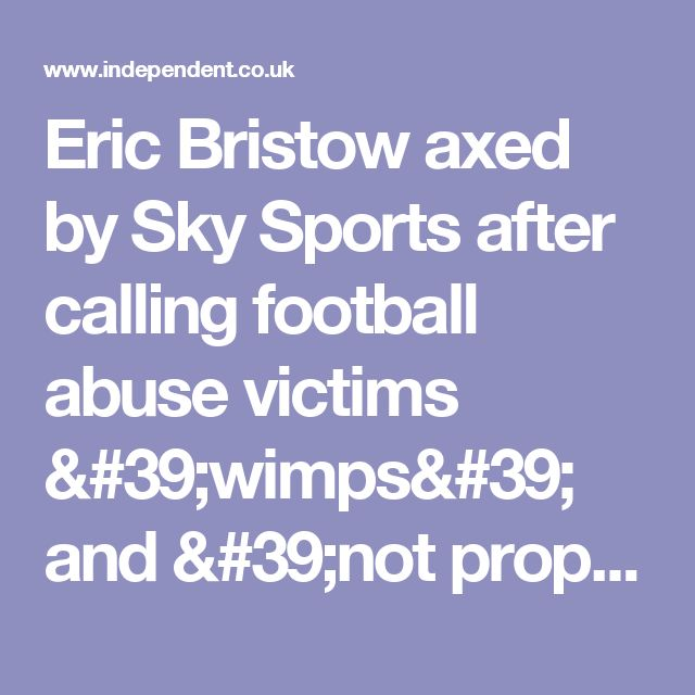 Eric Bristow axed by Sky Sports after calling football abuse victims 'wimps' and 'not proper men' | The Independent