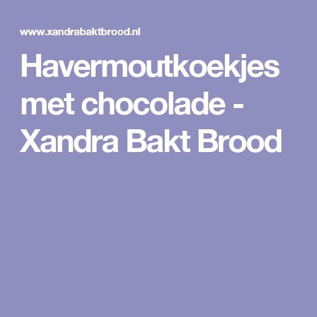 Havermoutkoekjes met chocolade - Xandra Bakt Brood