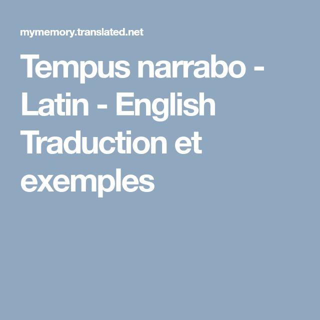Tempus narrabo - Latin - English Traduction et exemples