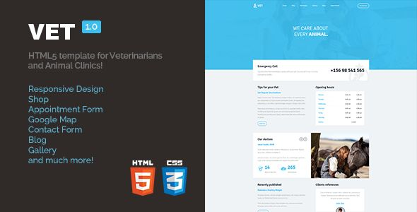 Vet - HTML5 Template for Veterinarians   http://themeforest.net/item/vet-html5-template-for-veterinarians/7517679?ref=damiamio           VET is HTML5, responsive template for Veterinarians, Animal Clinic and similar. Templace contains 13 HTML files and PHP file for submit forms.  If you like this template, please rate it ! Main features   Shop – products list (with alternative version),  single product, cart and checkout,  100% responsive  Working Appointment form (landing page)  Working…