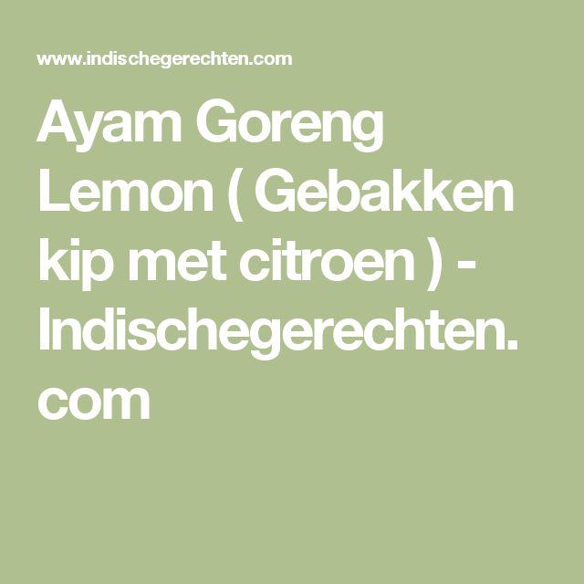 Ayam Goreng Lemon ( Gebakken kip met citroen ) - Indischegerechten.com