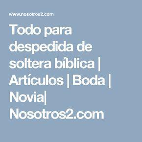 Todo para despedida de soltera bíblica   Artículos   Boda   Novia  Nosotros2.com