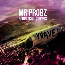 Waves (Robin Schulz Radio Edit) Mr. Probz