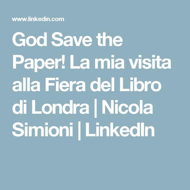 God Save the Paper! La mia visita alla Fiera del Libro di Londra | Nicola Simioni | LinkedIn