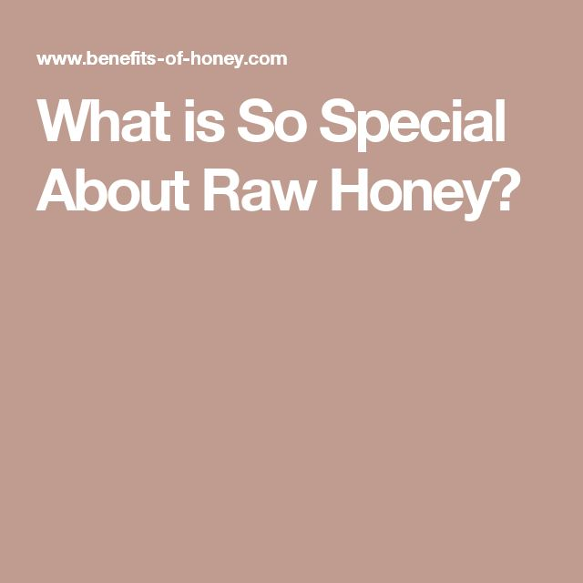 What is So Special About Raw Honey?