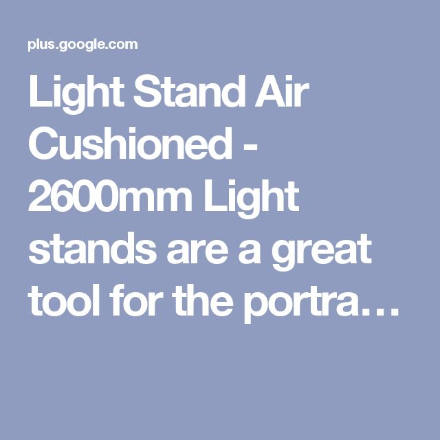 Light Stand Air Cushioned - 2600mm Light stands are a great tool for the portra…