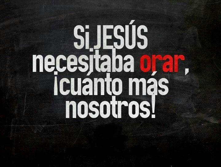 Si Jesús necesitaba Orar, ¡Cuánto más nosotros! /Frases ♥ Cristianas ♥