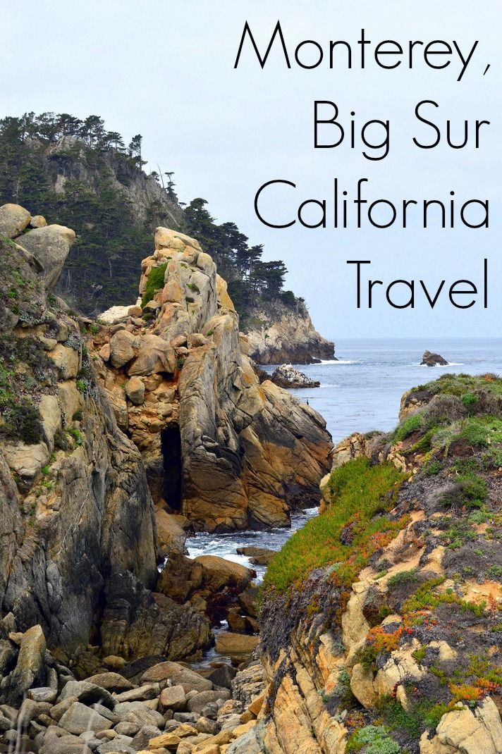 Tips for traveling to the beautiful Monterey Bay Area/Big Sur coast of California