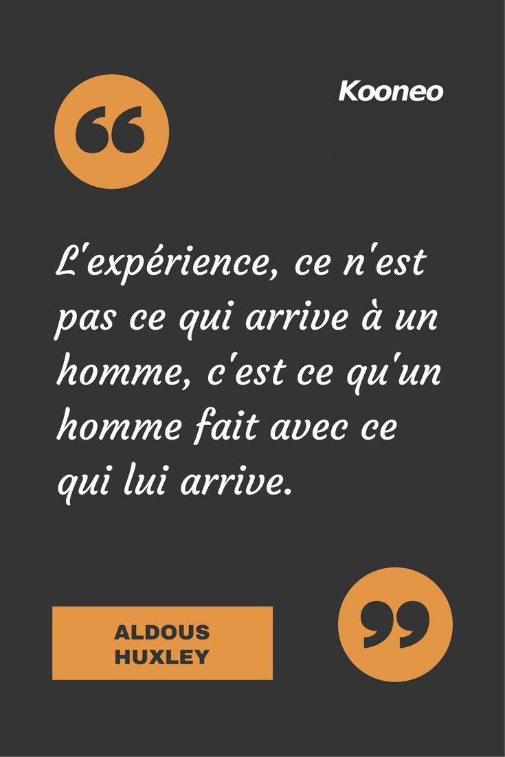 [CITATIONS] L'expérience, ce n'est pas ce qui arrive à un homme, c'est ce qu'un homme fait avec ce qui lui arrive. ALDOUS HUXLEY #Ecommerce #Motivation #Kooneo #AldousHuxley : www.kooneo.com