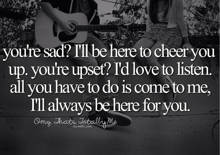I Ll Always Be Here For You Quotes: 1000+ Cheering Up Quotes On Pinterest