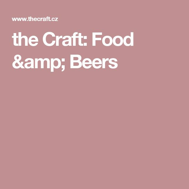 the Craft: Food & Beers
