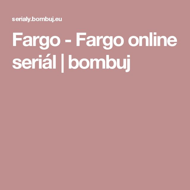 Fargo - Fargo online seriál | bombuj