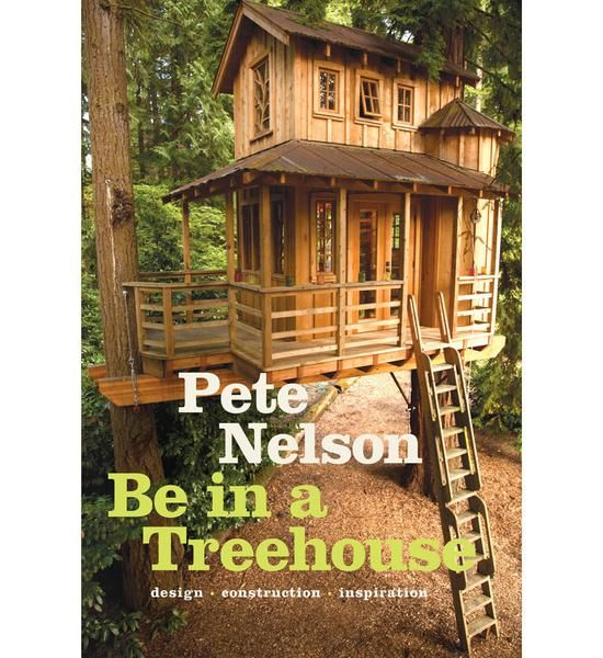 """Pete Nelson, the world's best-known treehouse designer and builder, wants to put readers in trees—his motto is, """"get 'er done, so you can BE in a TREE.""""  ..."""