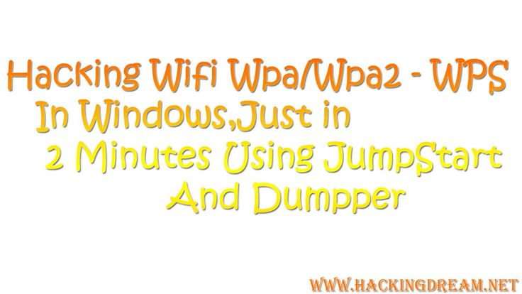 Hack Wifi Wpa/WPA2 -WPS through windows easily just in 2 minutes using JumpStart and Dumpper  tags : Hacking wifi,hack wifi in windows,hacking wpa and wpa2 easily,hack wifi password,hack wifi password through windows,hack wpa and wpa2 wps networks