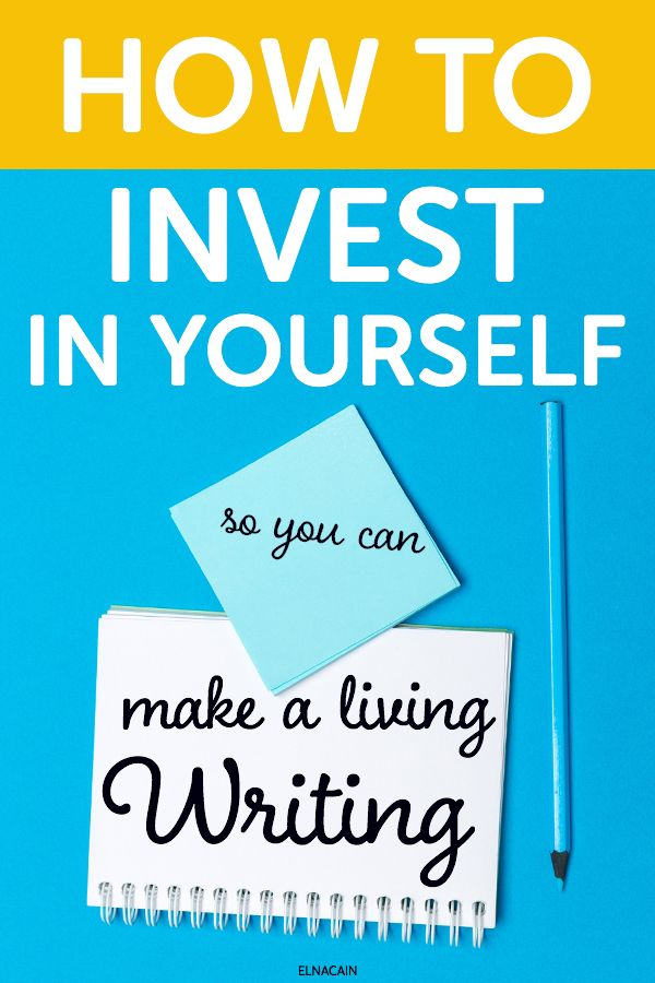 How To Invest In Yourself So You Can Make A Living Writing Elna Cain Freelance Writing Jobs Writing Jobs Online Writing Jobs
