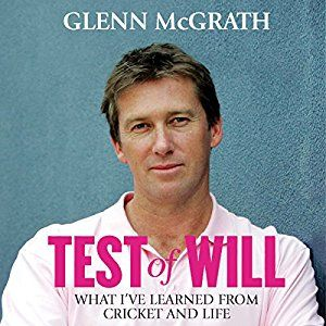 'Test of Will' gives an insight into the things that have shaped Glenn McGrath both in and out of cricket.