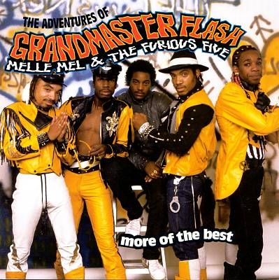 53. The Adventures of Grandmaster Flash, Melle Mel & the Furious Five - More of the Best (1996)