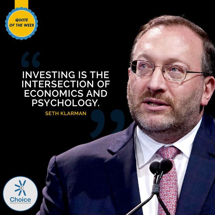 #ChoiceBroking #QuoteOfTheWeek - Investing is the intersection of economics and psychology - #SethKlarman