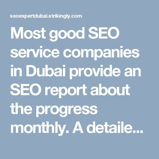 Most good SEO service companies in Dubai provide an SEO report about the progress monthly. A detailed process report can help you know the progress of your site and whether they are optimizing your website. #BestLinkBuildingTools  #BestSEOinDubai  #DigitalMarketingAgencyDubai  #LocalSEODubai  #SEOAgencyDubai #SEOCompanyUAE  #SEOExpertDubai  #SEOinDubai  #SEOServicesDubai