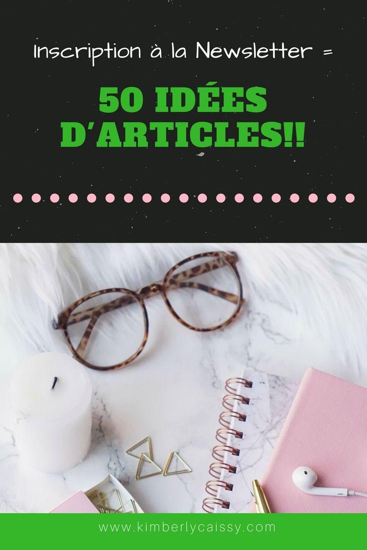 Lors de l'inscription à la newsletter recevez 50 idées d'articles pour vous sauver du syndrome de la page blanche!  #blogging #idéesarticles #lifestyle