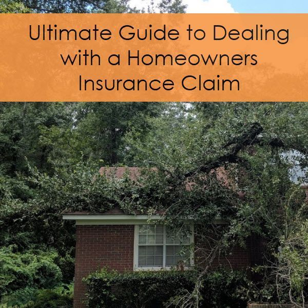 Ultimate Guide To Dealing With A Homeowner S Insurance Claim With