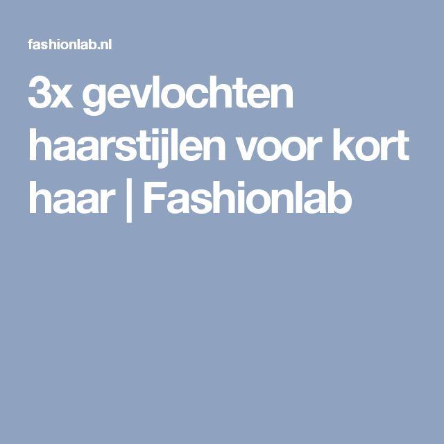 3x gevlochten haarstijlen voor kort haar | Fashionlab