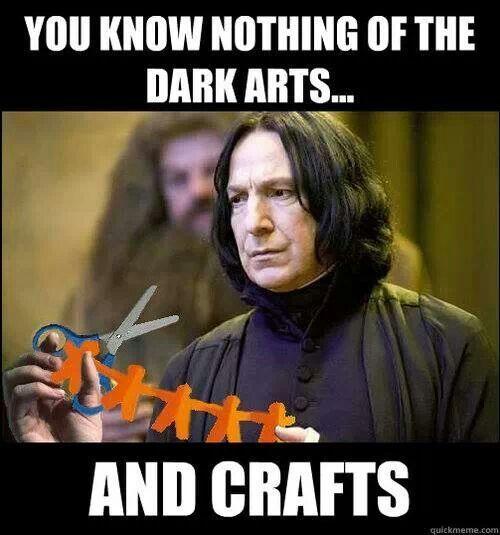DARK ARTS AND CRAFTS! AHAHAH!